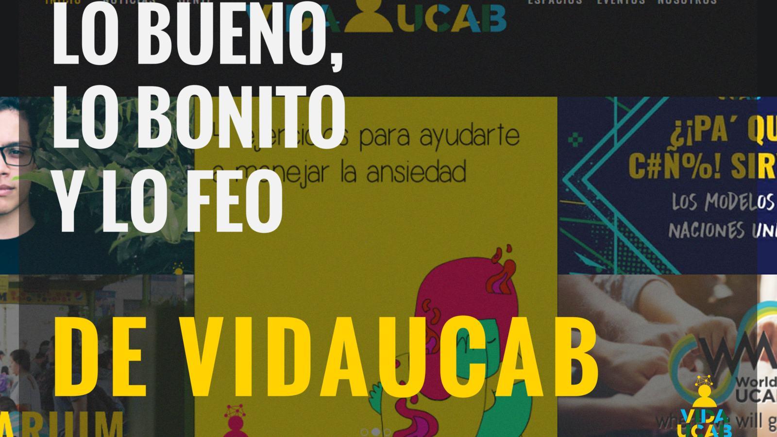 BUENO BONITO Y FEO DE VIDA UCAB
